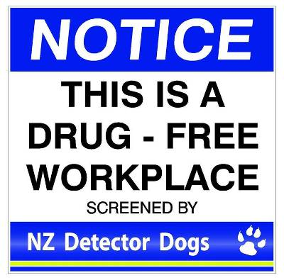 NZ Detector dogs work place sign saying this is a drug free workplace.  Signs available for NZ Detector Dogs